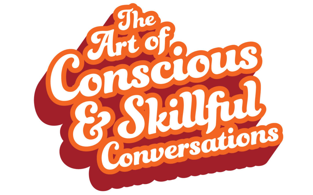 Course Announcement: The Art of Conscious and Skillful Conversations
